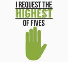 I Request the Highest of Fives by innercoma