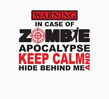 In Case of Zombie Apocalypse Keep Calm and Hide Behind Me (light t-shirt version) T-Shirt