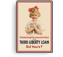 My Daddy Bought Me A Government Bond - WW1 Canvas Print