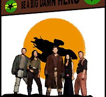 Be A Big Damn Hero by CRDesigns