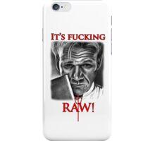 Gordon Ramsay - F*cking Raw  iPhone Case/Skin