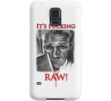 Gordon Ramsay - F*cking Raw  Samsung Galaxy Case/Skin