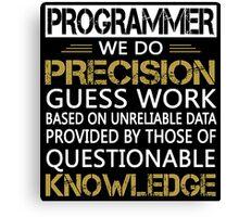 Programmer: Precision Guess Work Canvas Print