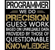 Programmer: Precision Guess Work Photographic Print