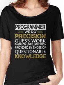 Programmer: Precision Guess Work Women's Relaxed Fit T-Shirt