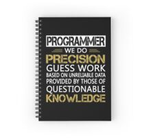 Programmer: Precision Guess Work Spiral Notebook
