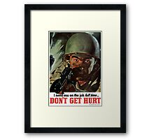 I Need You On The Job Full Time -- WWII Framed Print