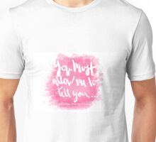 you must allow me to tell you Unisex T-Shirt