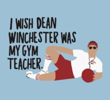 Dean Winchester Is My Gym Teacher by BethTheKilljoy