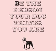 Be the Person - Boston Terrier Kids Clothes