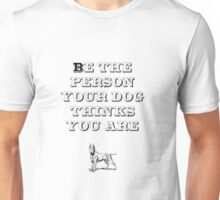 Be the Person - Bull Terrier Unisex T-Shirt