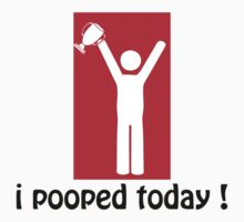I pooped Today  by mike desolunk