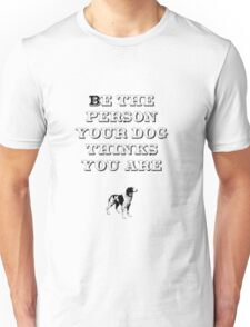 Be the Person - Brittany Spaniel Unisex T-Shirt