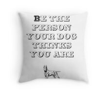 Be the Person - Bull Terrier Throw Pillow