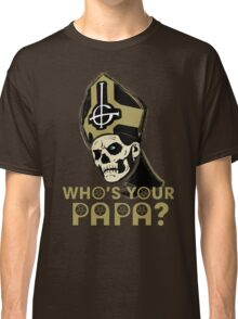 WHO'S YOUR PAPA? - browns Classic T-Shirt