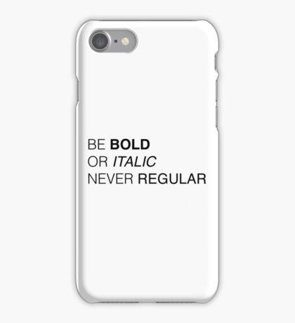 Be bold iPhone Case/Skin