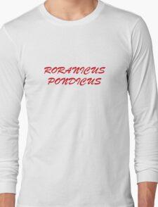 Roranicus Pondicus Long Sleeve T-Shirt