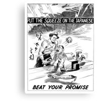 Put The Squeeze On The Japanese -- WWII Cartoon Canvas Print