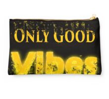 Famous humourous quotes series: Only Good Vibes with fire and flames Studio Pouch
