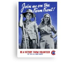 Be A Victory Farm Volunteer -- WWII Canvas Print