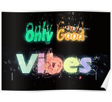Famous humourous quotes series: Only Good Vibes with fire and flames Poster