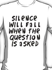 Silence will fall T-Shirt