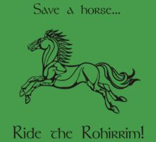 Save a horse... Ride the Rohirrim! - Black by reddesilets