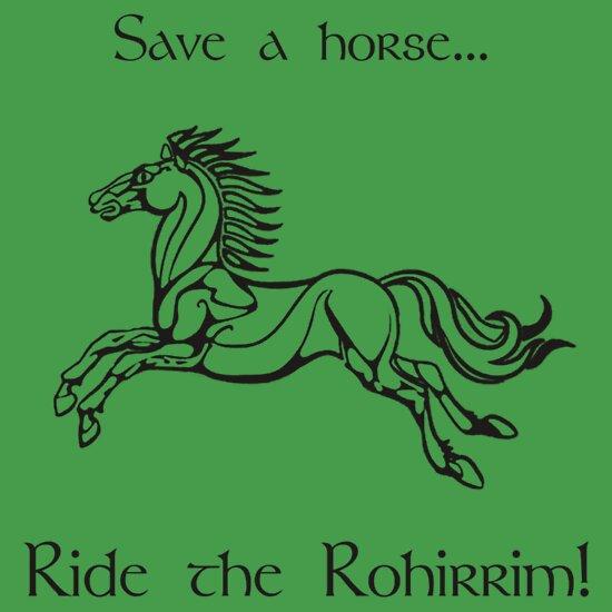 Save a horse... Ride the Rohirrim