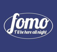 FOMO (fear of missing out) by Steve Hryniuk