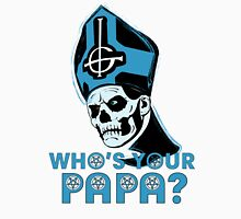 WHO'S YOUR PAPA? - light blue Unisex T-Shirt