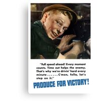 Produce For Victory -- WW2 Canvas Print