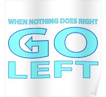 When Nothing Does Right Go Left Poster