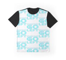 When Nothing Does Right Go Left Graphic T-Shirt