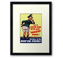 Let's Catch Him With His Panzers Down -- WW2 Framed Print