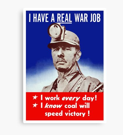 I Have A Real War Job -- WWII Canvas Print