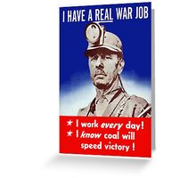 I Have A Real War Job -- WWII Greeting Card