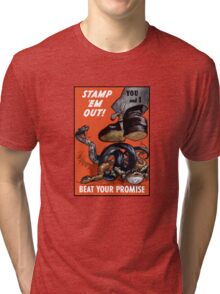 Stamp 'Em Out! Beat Your Promise - WWII Tri-blend T-Shirt