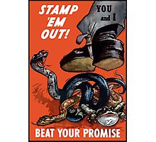 Stamp 'Em Out! Beat Your Promise - WWII Photographic Print