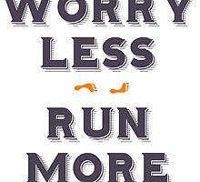 Worry less - run more by uberfrau