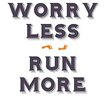 Worry less - run more Photographic Print