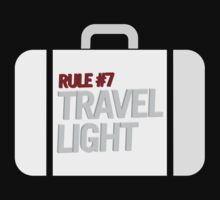 Rule#7 Travel Light by innercoma