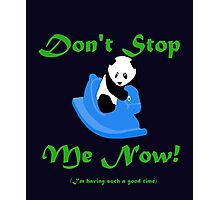 Love Wildlife - Don't Stop The Panda Photographic Print