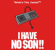 I Have No Son Kids Tee