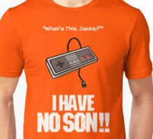 I Have No Son Unisex T-Shirt