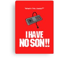 I Have No Son Canvas Print