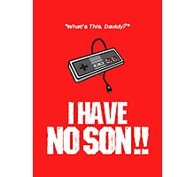 I Have No Son Photographic Print