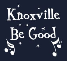Knoxville be Good  by DanDav