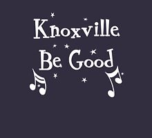 Knoxville be Good  Unisex T-Shirt