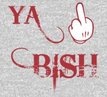 Ya Bish T - Shirts & Hoodies by incetelso