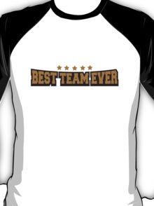 Best Team Ever T-Shirt